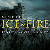 Music of Ice & Fire: Epic Songs and Themes from Fantasy Movies & Shows von Various Artists