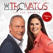 100 000 Gründe by Die Trovatos