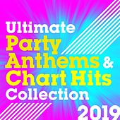 Ultimate Party Anthems and Chart Hits Collection 2019 di Various Artists