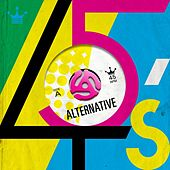 Alternative 45's by Various Artists