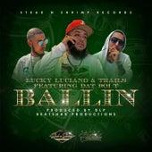 Ballin (feat. Dat Boi T) by Lucky Luciano