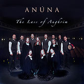 The Lass of Aughrim by Anúna