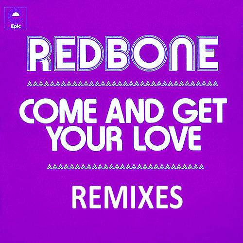 Come and Get Your Love - Remixes - EP de Redbone