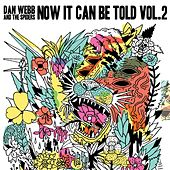 Now It Can Be Told, Vol. 2 von Dan Webb and the Spiders