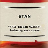 Stan by Chris Ingham Quartet