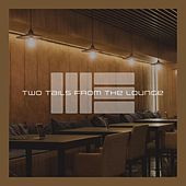 Two Tails from the Lounge by Mark Elster