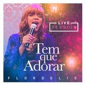 Tem que Adorar (Live Session) de Flordelis