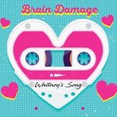 Whitney's Song de Brain Damage
