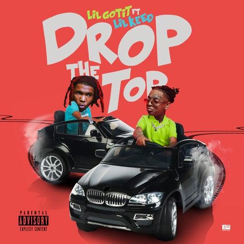 Drop the Top (feat. Lil Keed) von Lil Gotit