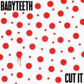 Cut It by Baby Teeth