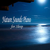 Nature Sounds Piano for Sleep de Relaxing Piano Music
