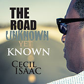 The Road Unknown yet Known von Cecil Isaac