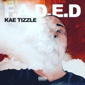 Still F.a.D.E.D. by Kae Tizzle
