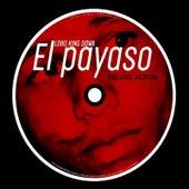 El Payaso (Deluxe Album) de Lobo King Dowa