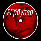 El Payaso (Deluxe Album) von Lobo King Dowa