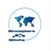 Atmosphere von Djbluefog