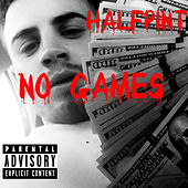 No Games by Half Pint