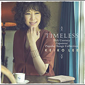 Timeless 20th Century Japanese Popular Songs Collection (13 Tracks) by Keiko Lee