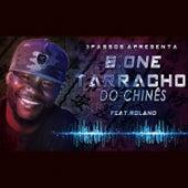 Tarracho do Chinês by B-one