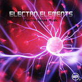Electro Elements - Electro House Music by Various Artists