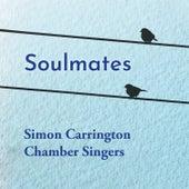 Soulmates by Simon Carrington Chamber Singers