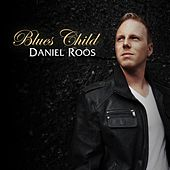 Blues Child EP by Daniel Roos
