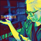 Tan Bonita by Jose C.