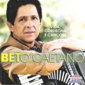 Vida, Cordeona e Canções de Beto Caetano