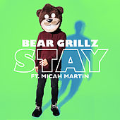 Stay (feat. Micah Martin) von Bear Grillz