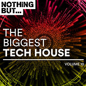Nothing But... The Biggest Tech House, Vol. 10 - EP von Various Artists