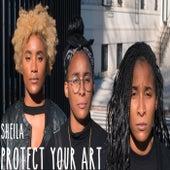 Protect Your Art von Sheila