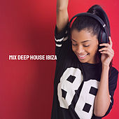 Mix Deep House Ibiza by Various Artists