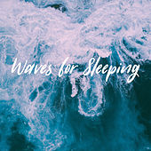 Waves for Sleeping by Various Artists