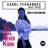 You Will Never Know (feat. Paio) de Carol Fernandez