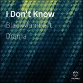 I Don't Know (PROD DEE B) de Black Mamba