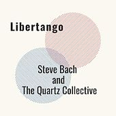 Libertango by Steve Bach