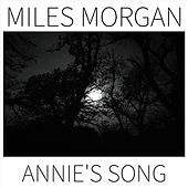 Annie's Song by Miles Morgan