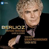 Berlioz: Symphonie fantastique & La Mort de Cléopâtre de Sir Simon Rattle