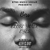 Close Your Eyes by Boss