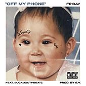 Off My Phone von Friday