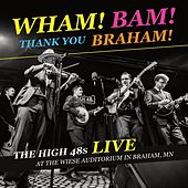Wham! Bam! Thank You Braham! von The High 48s