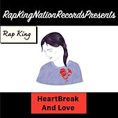 HeartBreak and Love von Rap King