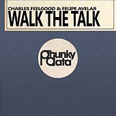 Walk the Talk (Original Mix) de Charles Feelgood