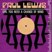 Girl You Need a Change of Mind de Paul Lewis