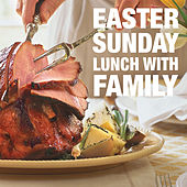 Easter Sunday Lunch With Family de Various Artists