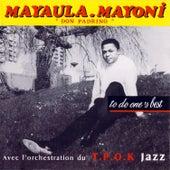 To Do One's Best: Don Padrino Avec L'orchestration Du Tpok Jazz by Mayaula Mayoni