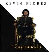La Supremacía di Kevin Florez