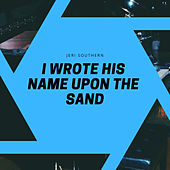 I Wrote His Name Upon the Sand by Jeri Southern