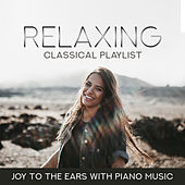 Relaxing Classical Playlist: Joy to the Ears with Piano Music von Various Artists