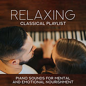 Relaxing Classical Playlist: Piano Sounds for Mental and Emotional Nourishment de Various Artists